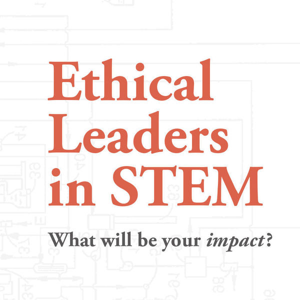 Ethical Leaders in STEM: Announcing the First Cohort of